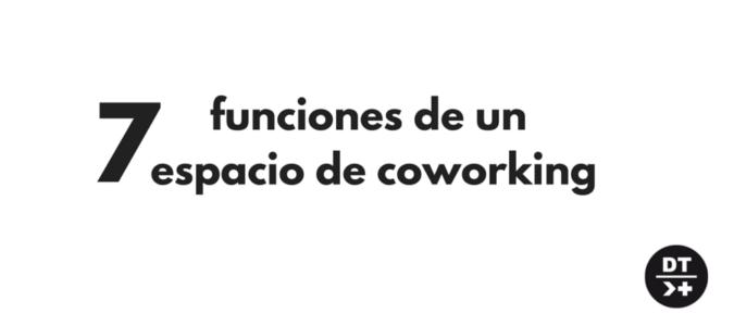 7 funciones de un espacio de coworking