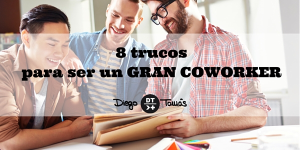 8 trucos para ser un gran coworker