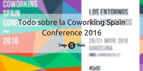 Todo sobre la Coworking Spain Conference 2016