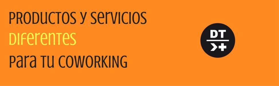 Productos y servicios diferentes para tu coworking