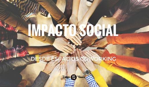 IMPACTO SOCIAL DESDE ESPACIOS COWORKING