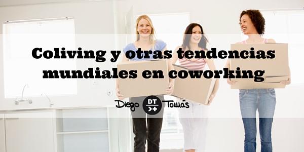 Coliving y otras tendencias mundiales en coworking