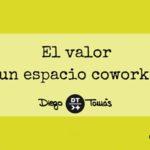 El valor de un espacio de coworking